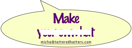 Make your own hat   micha@tatteredhatters.com